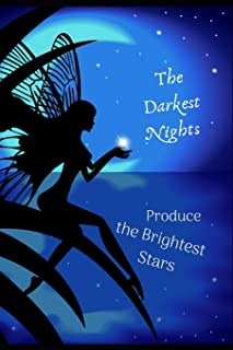 The Darkest Nights Produce The Brightest Stars: Inspirational Journal/Notebook for Depression & Anxiety Aids Grief Loss Br...