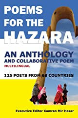 Poems for the Hazara: A Multilingual Poetry Anthology and Collaborative Poem by 125 Poets from 68 Countries Paperback