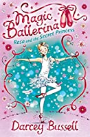 Rosa and the Secret Princess: Rosa's Adventures (Magic Ballerina)