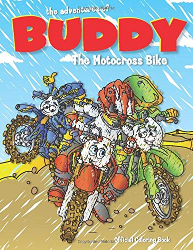 The Adventures of Buddy the Motocross Bike: The Official Coloring Book (Buddy the Motocross Bike: Official Coloring Book, Band 1)