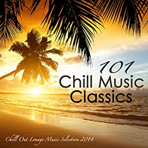 101 Chill Music Classics – Sex Smooth Oriental Chill Out Lounge Music Selection 2014 Summer Edition