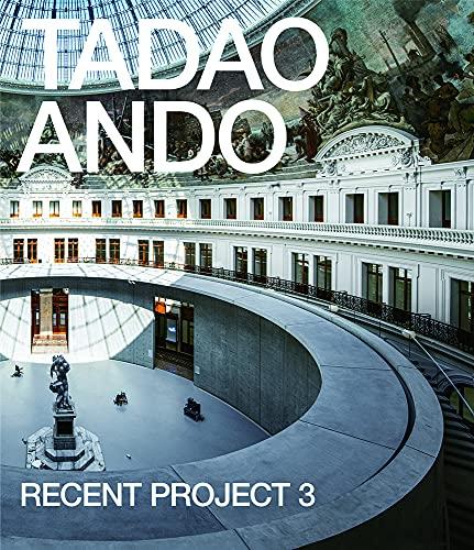 安藤忠雄 最新プロジェクト3―TADAO ANDO RECENT PROJECT 3