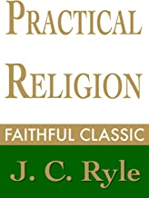 Practical Religion (J. C. Ryle Collection Book 2) (English Edition)