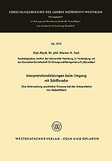 Interpretationsleistungen beim Umgang mit Schiffsradar: Eine Untersuchung psychischer Prozesse bei der Interpretation von Radarbildern ... Landes Nordrhein-Westfalen) (German Edition)