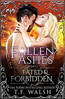 Fallen Ashes: Fated & Forbidden (The Guardians Series Book 1) by [T.F. Walsh]