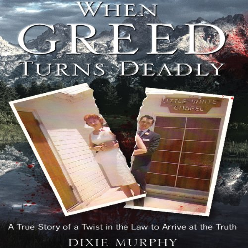 When Greed Turns Deadly audiobook cover art
