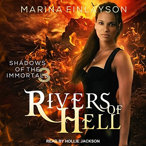 Rivers of Hell: Shadows of the Immortals, Book 3