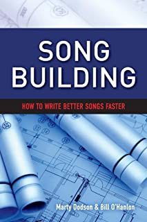 Song Building: How to Write Better Songs Faster