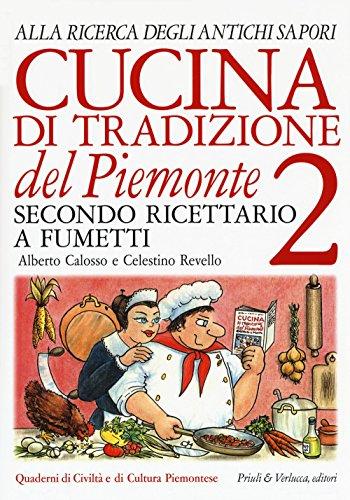 Cucina di tradizione del Piemonte. Alla ricerca degli antichi sapori. Ricettario a fumetti: 2