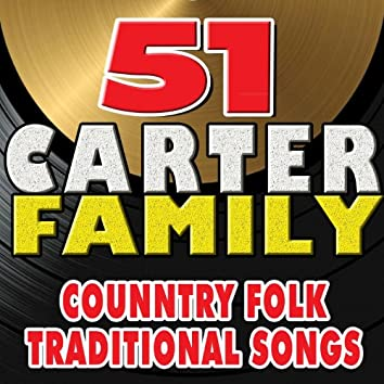 51 The Carter Family Country Folk Traditional  Songs (The Carter Family Country Folk)