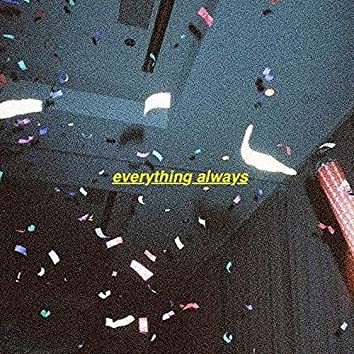 Everything Always