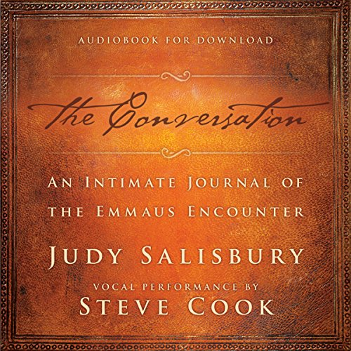 The Conversation: An Intimate Journal of the Emmaus Encounter audiobook cover art