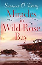 Miracles in Wild Rose Bay: A completely uplifting Irish romance full of family secrets (Sandy Cove)