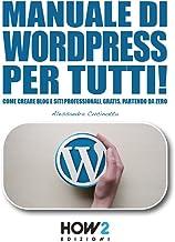 Permalink to MANUALE DI WORDPRESS PER TUTTI!: Come creare Blog e Siti professionali, gratis, partendo da zero (HOW2 Edizioni Vol. 124) PDF
