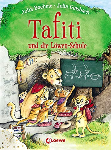 Tafiti und die Löwen-Schule: Erstlesebuch zum Vorlesen und ersten Selberlesen ab 6 Jahre