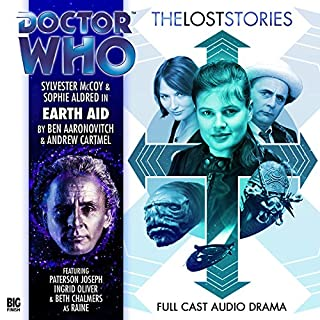 Doctor Who - The Lost Stories - Earth Aid                   By:                                                                                                                                 Andrew Cartmel,                                                                                        Ben Aaronovitch                               Narrated by:                                                                                                                                 Sylvester McCoy,                                                                                        Sophie Aldred,                                                                                        Beth Chalmers,                   and others                 Length: 2 hrs and 20 mins     2 ratings     Overall 4.5