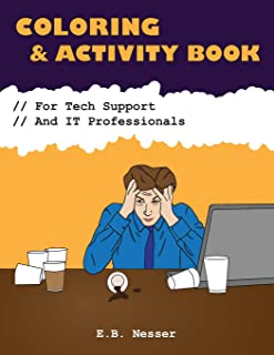 Coloring and Activity Book for Tech Support and IT Professionals