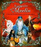 Le grimoire de Merlin - Toute l'histoire du fantastique et du merveilleux