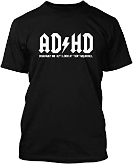 ADHD Highway to Hey Look A Squirrel Men's T-Shirt