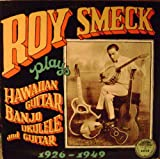 Roy Smeck Plays Hawaiian Guitar, Banjo, Ukulele