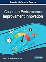 Cases on Performance Improvement Innovation (Advances in Business Strategy and Competitive Advantage)