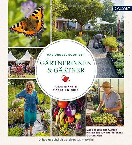 Das große Buch der Gärtnerinnen & Gärtner: Das gesammelte Gartenwissen aus 100 interessanten Gärtnereien