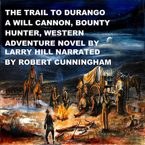 The Trail to Durango: A Will Cannon, Bounty Hunter, Western Adventure Novel audiobook cover art