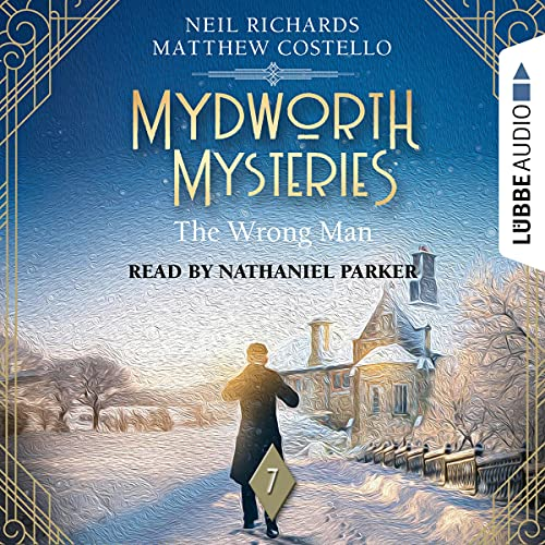 The Wrong Man: Mydworth Mysteries - A Cosy Historical Mystery Series 7