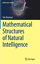 Mathematical Structures of Natural Intelligence (Mathematics in Mind)