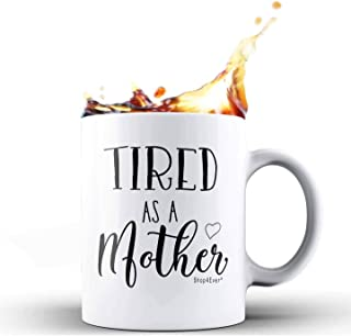 Shop4ever Funny Gifts for New Mom Tired As A Mother Gag Mothers Day Birthday Gifts for Mom From Daughter Son Husband Ceramic Coffee Mug Tea Cup