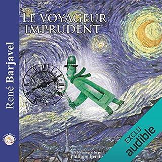 Le voyageur imprudent                   De :                                                                                                                                 René Barjavel                               Lu par :                                                                                                                                 Philippe Bertin                      Durée : 5 h et 33 min     1 notation     Global 5,0