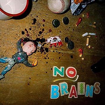 No Brains