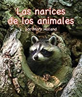 Las narices de los animals / Animal Noses
