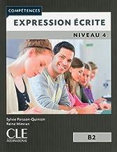 Expression Écrite. Niveau 4 B2 - 2ª Edition (Compétences)