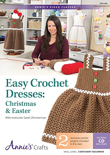 Easy Crochet Dresses: Christmas & Easter Class DVD: With Instructor Sarah Zimmerman