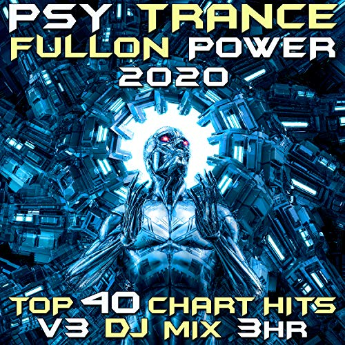 Psy-Tronic (Psy Trance Fullon Power 2020 DJ Mixed)