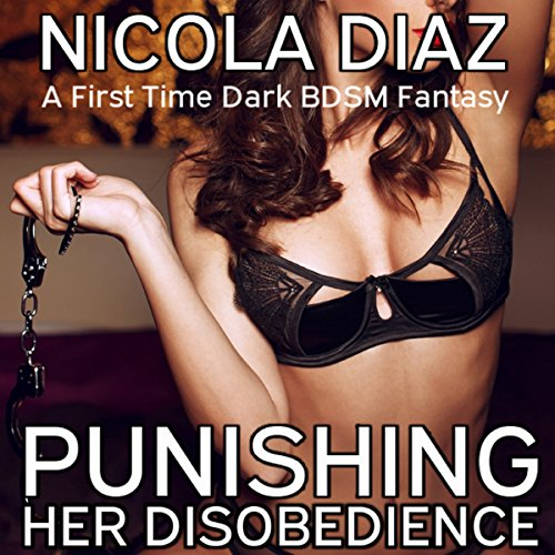 Punishing Her Disobedience: A First Time Dark BDSM Fantasy audiobook cover art