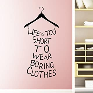 ElecMotive English Proverb Life is Too Short to Wear Boring Clothes Custom Vinyl Wall Art Decor Mural Decals Wall Lettering Saying Quotes Stickers DIY for Girl's Bedroom/Fitting Room/Fashion Store