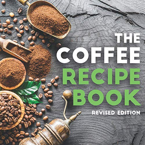 The Coffee Recipe Book: Best Coffee and Espresso Drinks to Make at Home | Nespresso Recipe Book for Beginners | How to Make at Home | Espresso Easy ... To Espresso World with Techniques and Recipes