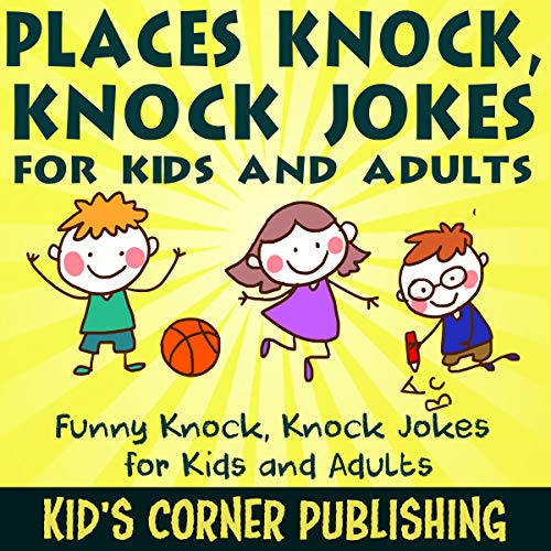 Places Knock, Knock Jokes for Kids and Adults: Funny Knock, Knock Jokes for Kids and Adults cover art