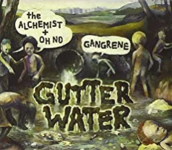 Gutter Water by Alchemist & Oh No (Gangrene) (2010-11-22)