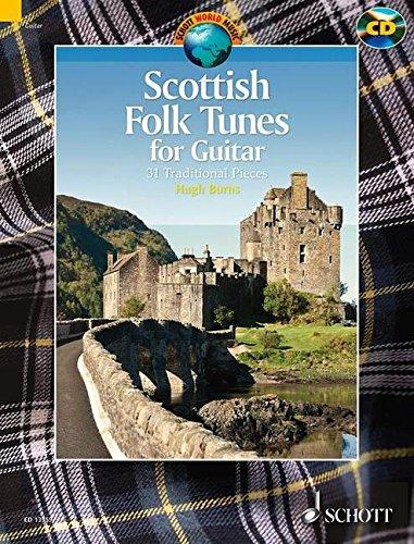 Scottish Folk Tunes for Guitar: 31 Traditional Pieces. Gitarre. Ausgabe mit CD. (Schott World Music)