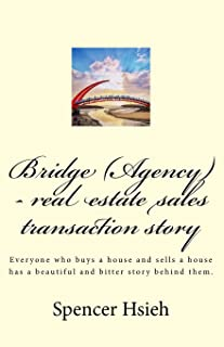 Bridge (Agency) - real estate sales transaction story: Everyone who buys a house and sells a house has a beautiful and bit...