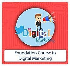 Foundation Course in Digital Marketing – Online Course for Beginner's in Digital Marketing by Digital Dojo