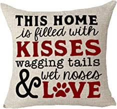 Queen's designer Words This Home is Filled with Kisses Wagging Tails Wet Noses and Love Dog Family Animal Cotton Linen Decorative Throw Pillow Case Cushion Cover Square 18X18