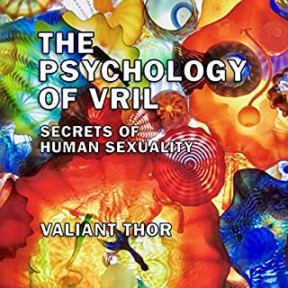 The Psychology of Vril: Secrets of Human Sexuality cover art