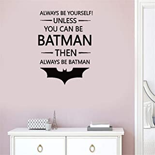 Hisau Quotes Art Decals Vinyl Removable Wall Stickers Always Be Yourself Unless You Can Be Batman Then Always Be Batman for Living Room Bedroom Boys Bedroom