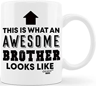 CLASSIC MUGS Gift for Brothers Awesome Brother Looks Like for World's Best Brother Ever Christmas Birthday Graduation Nove...