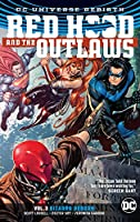 Red Hood and the Outlaws Vol. 3: Bizarro Reborn (Rebirth) (Red Hood and the Outlaws: DC Universe Rebirth)