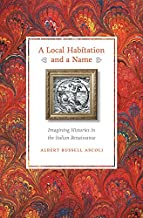 A Local Habitation and a Name: Imagining Histories in the Italian Renaissance